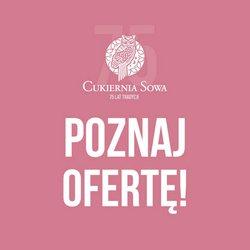 Oferty Restauracje i kawiarnie na ulotce Cukiernia Sowa ( Wygasa jutro)